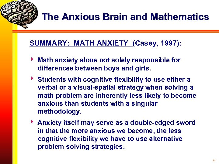 The Anxious Brain and Mathematics SUMMARY: MATH ANXIETY (Casey, 1997): Math anxiety alone not