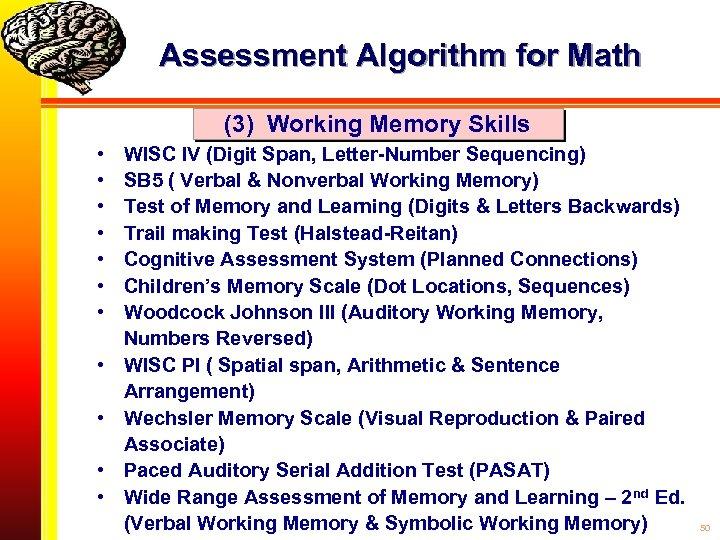 Assessment Algorithm for Math (3) Working Memory Skills • • • WISC IV (Digit
