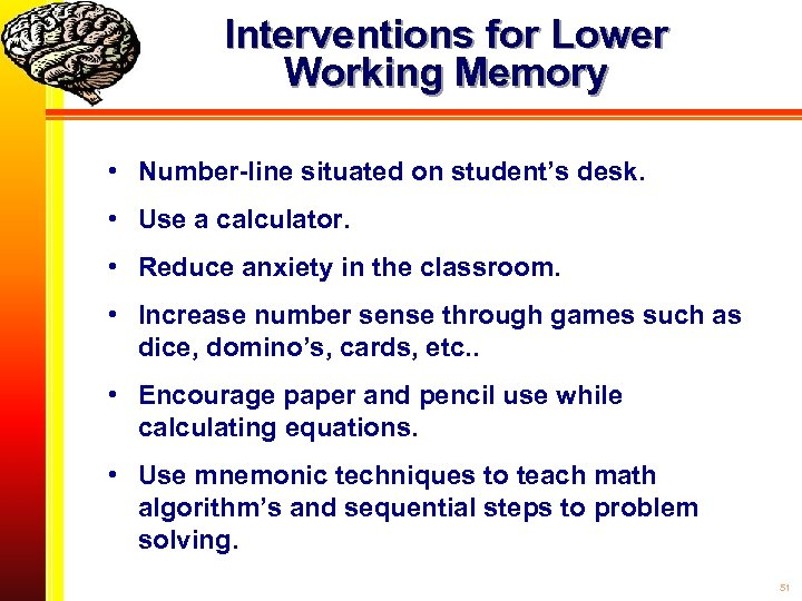Interventions for Lower Working Memory • Number-line situated on student's desk. • Use a