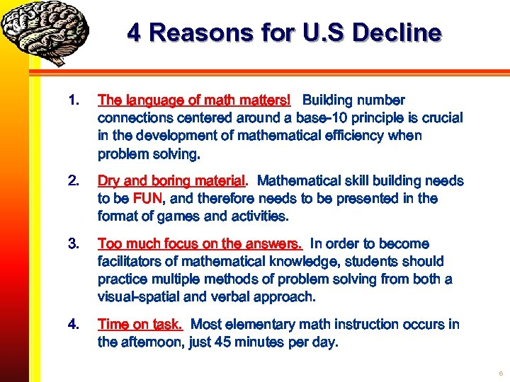4 Reasons for U. S Decline 1. The language of math matters! Building number