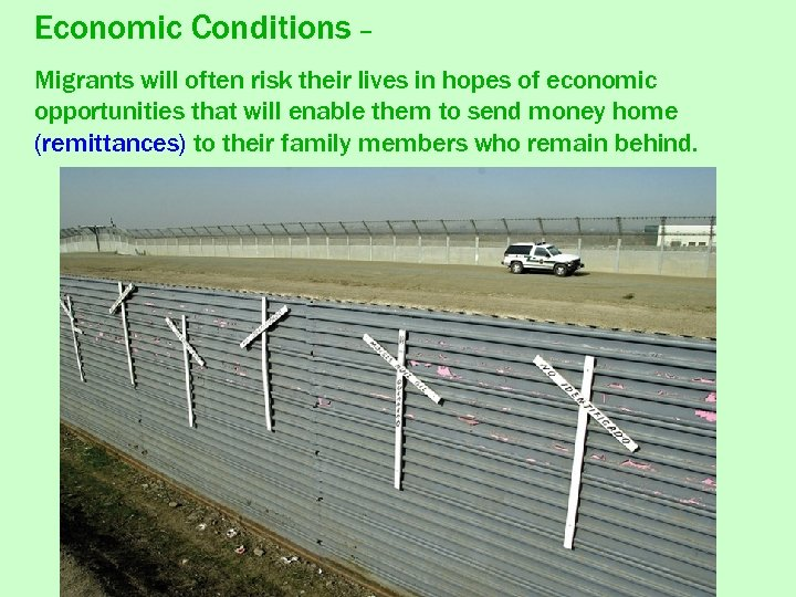 Economic Conditions – Migrants will often risk their lives in hopes of economic opportunities