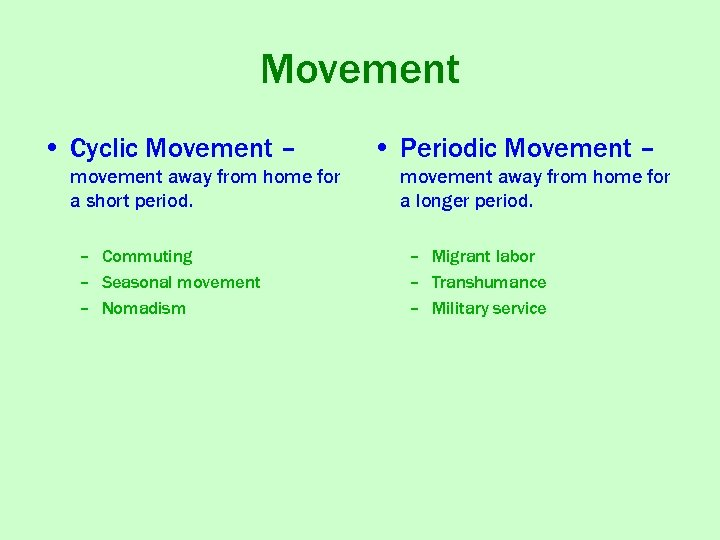 Movement • Cyclic Movement – movement away from home for a short period. –