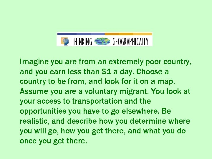 Imagine you are from an extremely poor country, and you earn less than $1
