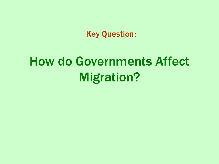 Key Question: How do Governments Affect Migration?