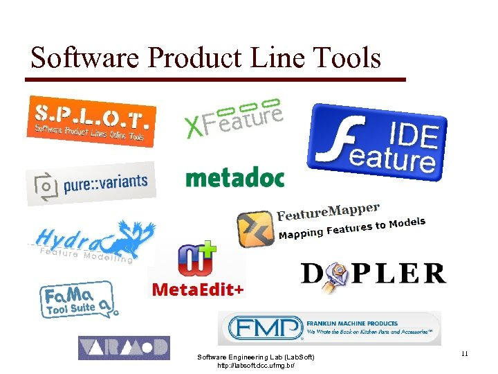 Software Product Line Tools Software Engineering Lab (Lab. Soft) http: //labsoft. dcc. ufmg. br/