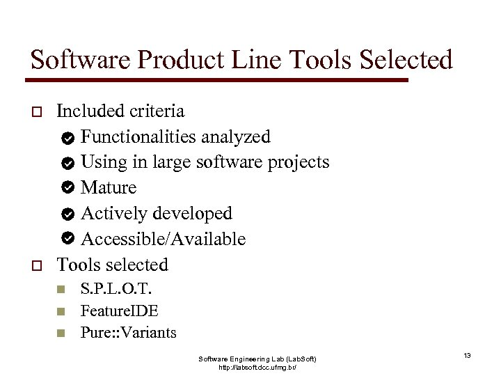 Software Product Line Tools Selected o o Included criteria Functionalities analyzed Using in large