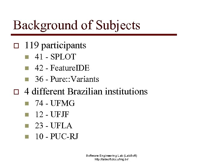 Background of Subjects o 119 participants n n n o 41 - SPLOT 42