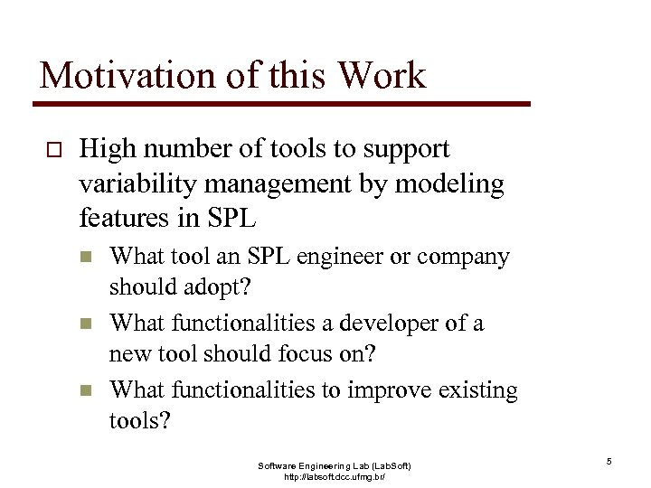 Motivation of this Work o High number of tools to support variability management by
