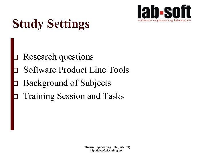 Study Settings o o Research questions Software Product Line Tools Background of Subjects Training