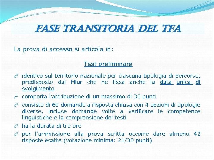 fase transitoria del tfa La prova di accesso si articola in: prova di accesso