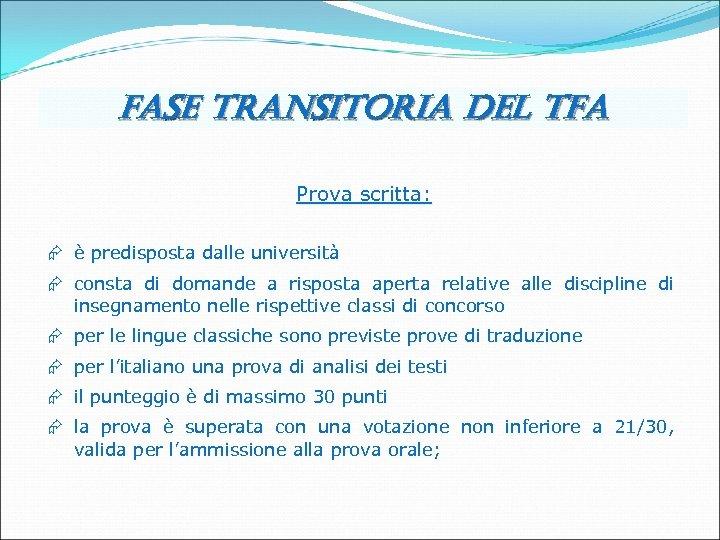 fase transitoria del tfa Prova scritta: Æ è predisposta dalle università Æ consta di