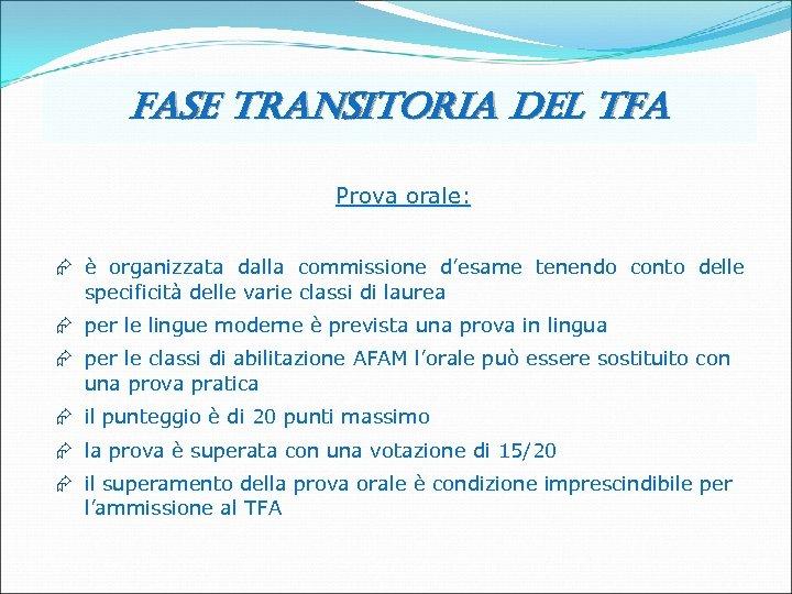 fase transitoria del tfa Prova orale: Æ è organizzata dalla commissione d'esame tenendo conto