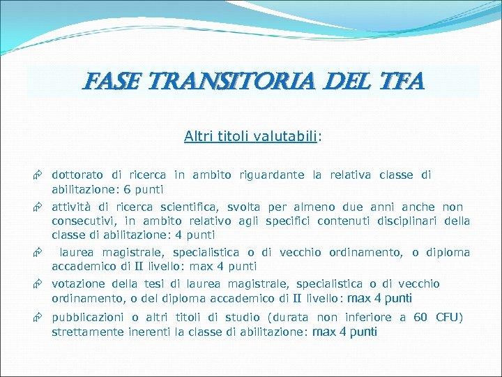fase transitoria del tfa Altri titoli valutabili: Æ dottorato di ricerca in ambito riguardante