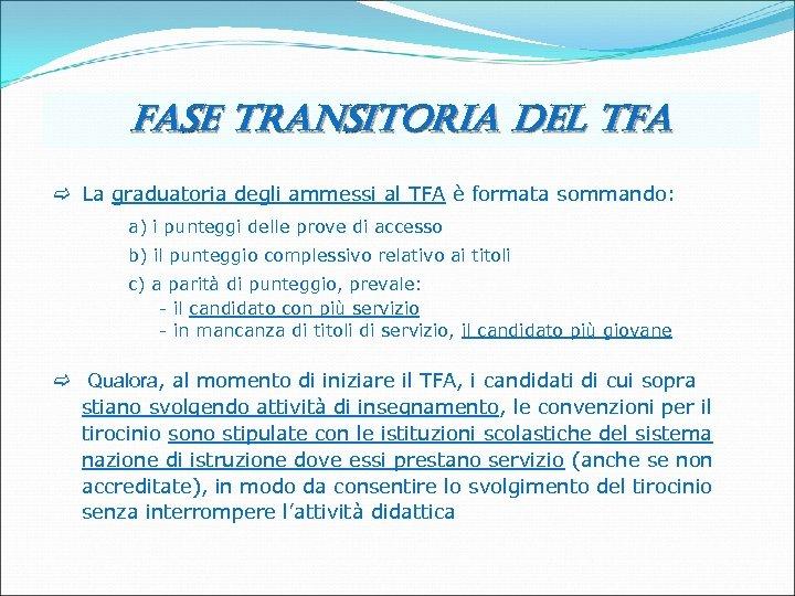 fase transitoria del tfa La graduatoria degli ammessi al TFA è formata sommando: a)