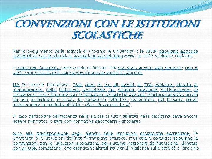 convenzioni con le istituzioni scolastiche Per lo svolgimento delle attività di tirocinio le università