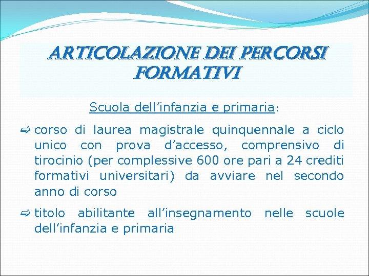 articolazione dei percorsi formativi Scuola dell'infanzia e primaria: corso di laurea magistrale quinquennale a