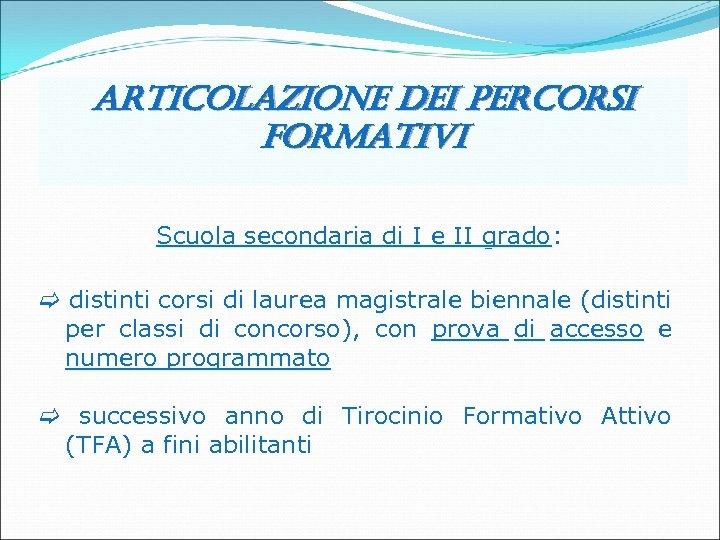 articolazione dei percorsi formativi Scuola secondaria di I e II grado: Scuola secondaria di