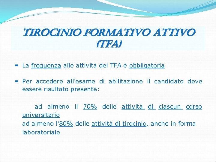 tirocinio formativo attivo (tfa) º La frequenza alle attività del TFA è obbligatoria frequenza