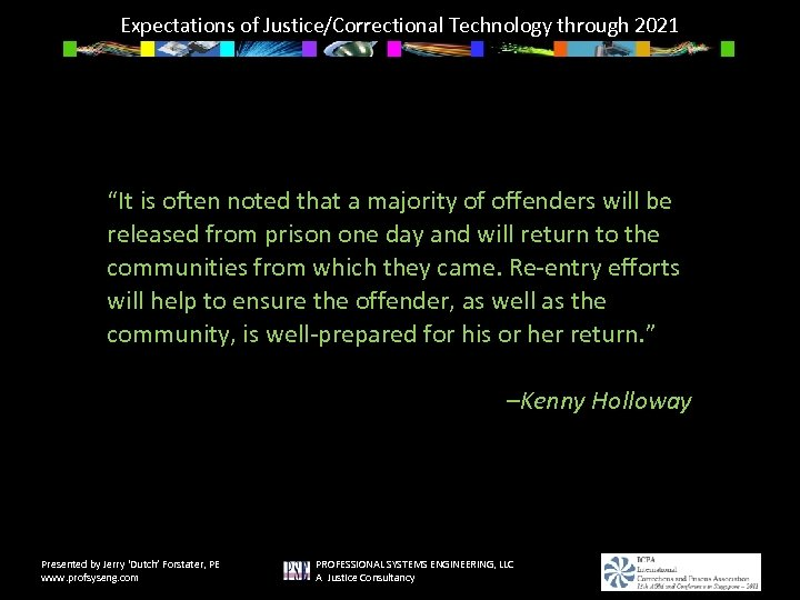 "Expectations of Justice/Correctional Technology through 2021 ""It is often noted that a majority of"