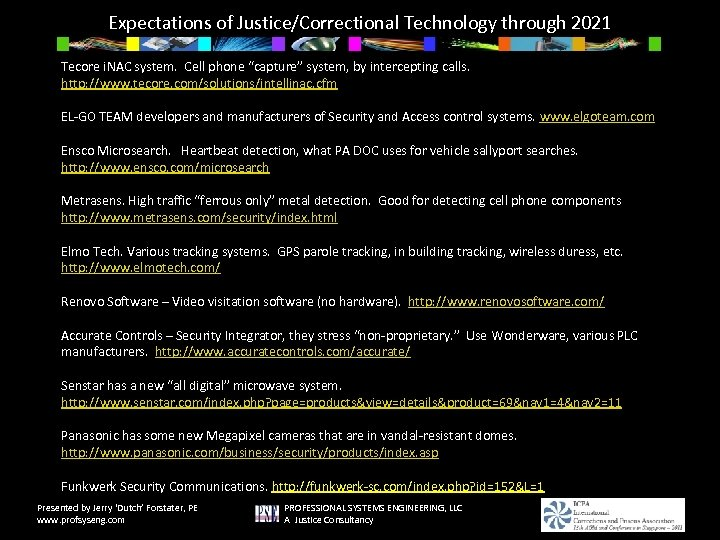 "Expectations of Justice/Correctional Technology through 2021 Tecore i. NAC system. Cell phone ""capture"" system,"