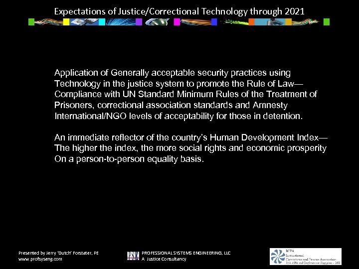 Expectations of Justice/Correctional Technology through 2021 Application of Generally acceptable security practices using Technology