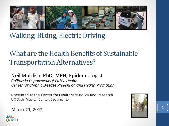 Walking, Biking, Electric Driving: What are the Health Benefits of Sustainable Transportation Alternatives? Neil