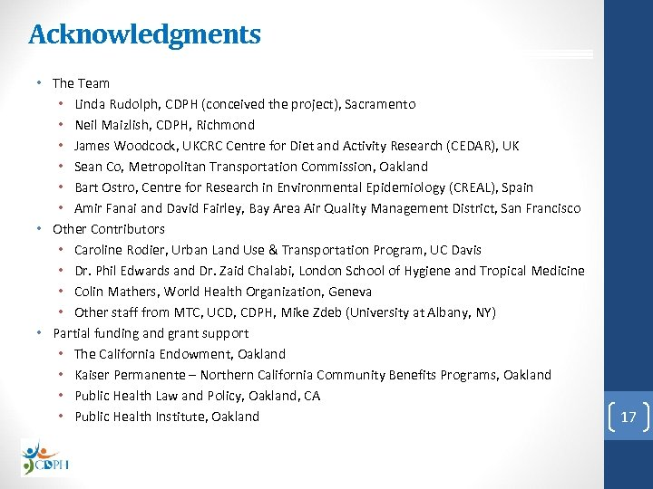 Acknowledgments • The Team • Linda Rudolph, CDPH (conceived the project), Sacramento • Neil