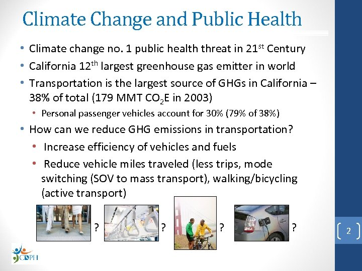Climate Change and Public Health • Climate change no. 1 public health threat in