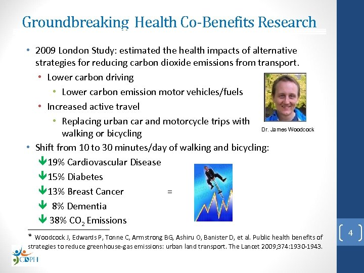 Groundbreaking Health Co-Benefits Research • 2009 London Study: estimated the health impacts of alternative