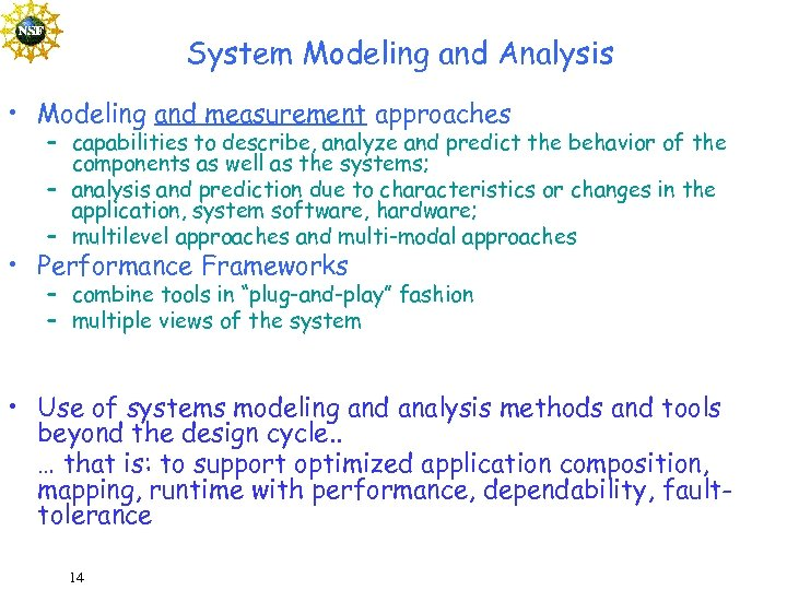 System Modeling and Analysis • Modeling and measurement approaches – capabilities to describe, analyze