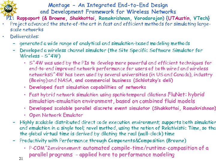 Montage - An Integrated End-to-End Design and Development Framework for Wireless Networks • •