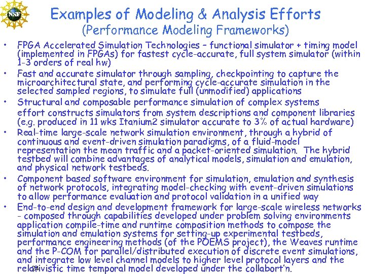 Examples of Modeling & Analysis Efforts • • • (Performance Modeling Frameworks) FPGA Accelerated