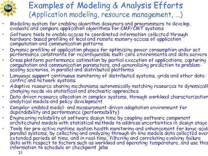 Examples of Modeling & Analysis Efforts (Application modeling, resource management, …) • • •