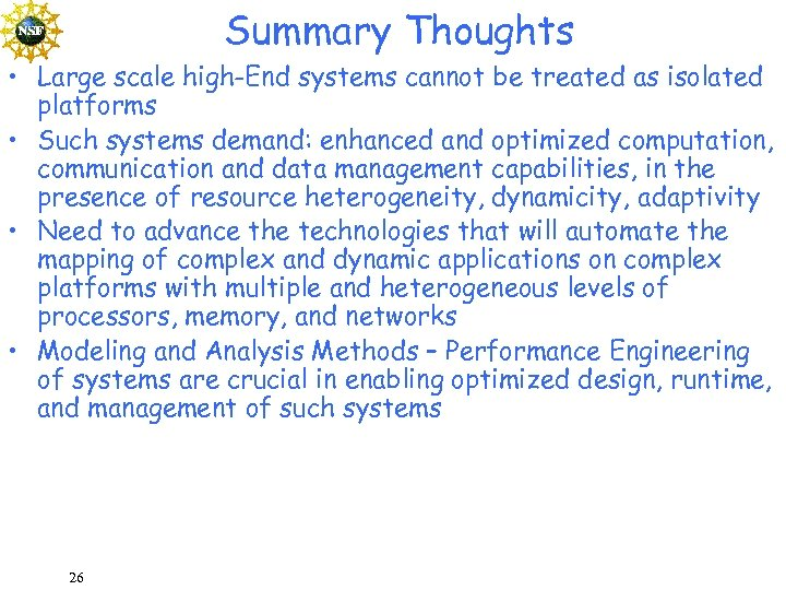 Summary Thoughts • Large scale high-End systems cannot be treated as isolated platforms •