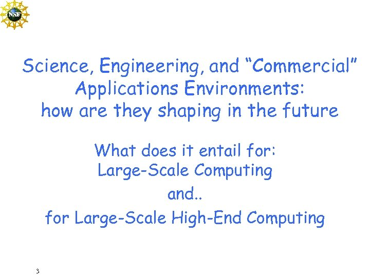"Science, Engineering, and ""Commercial"" Applications Environments: how are they shaping in the future What"