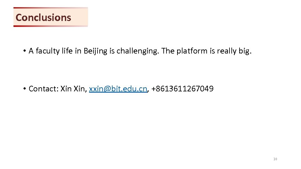 Conclusions • A faculty life in Beijing is challenging. The platform is really big.
