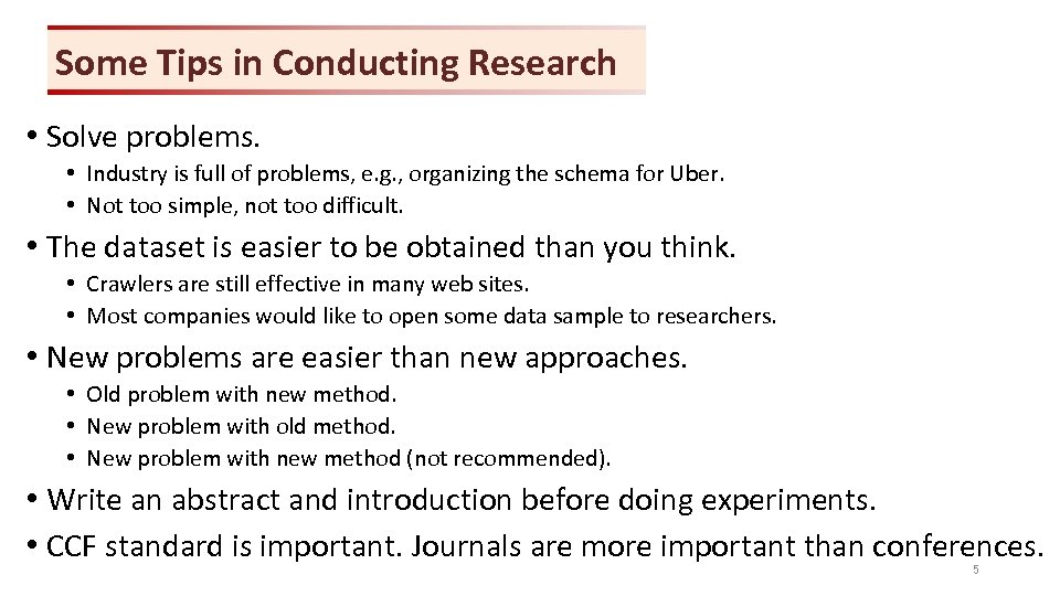 Some Tips in Conducting Research • Solve problems. • Industry is full of problems,