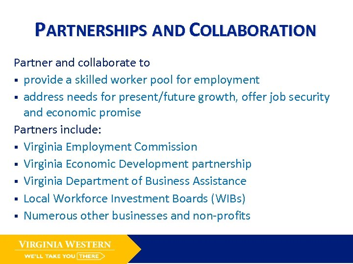 PARTNERSHIPS AND COLLABORATION Partner and collaborate to § provide a skilled worker pool for