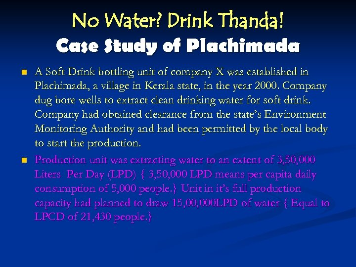 No Water? Drink Thanda! Case Study of Plachimada n n A Soft Drink bottling