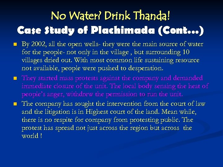 No Water? Drink Thanda! Case Study of Plachimada (Cont…) n n n By 2002,