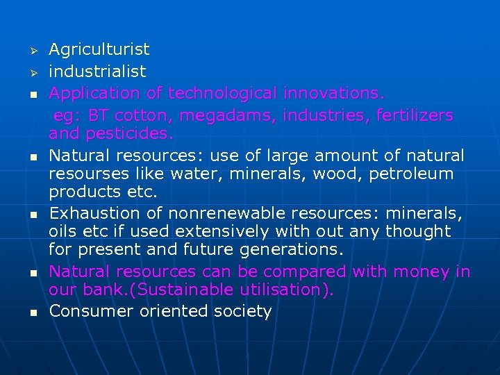 Ø Ø n n n Agriculturist industrialist Application of technological innovations. eg: BT cotton,