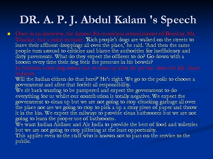 DR. A. P. J. Abdul Kalam 's Speech n Once in an interview, the