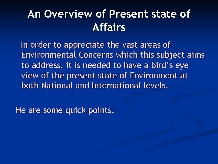 An Overview of Present state of Affairs In order to appreciate the vast areas