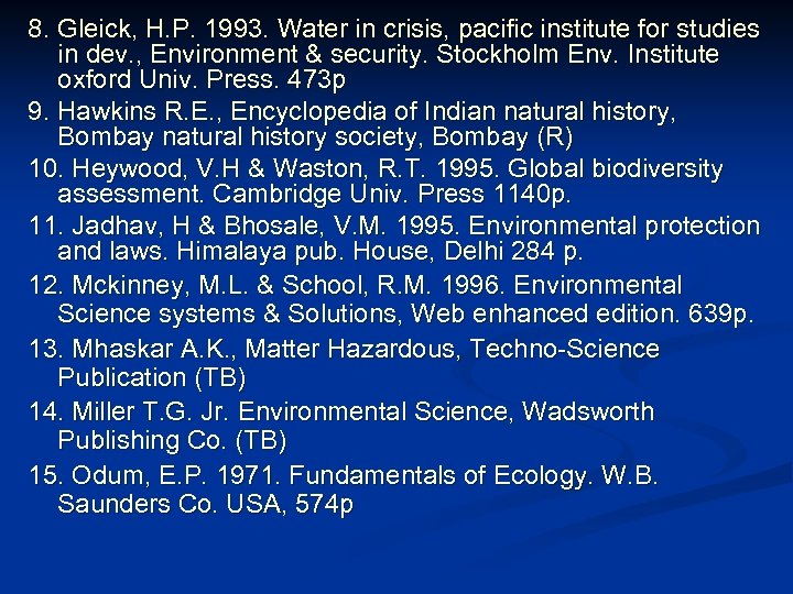 8. Gleick, H. P. 1993. Water in crisis, pacific institute for studies in dev.