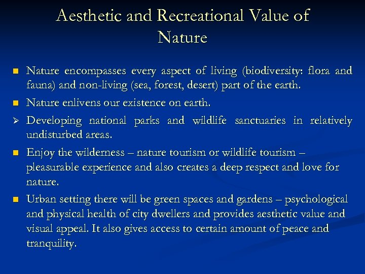 Aesthetic and Recreational Value of Nature n n Ø n n Nature encompasses every