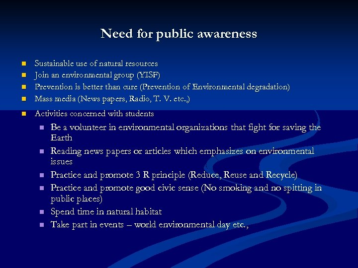 Need for public awareness n Sustainable use of natural resources Join an environmental group