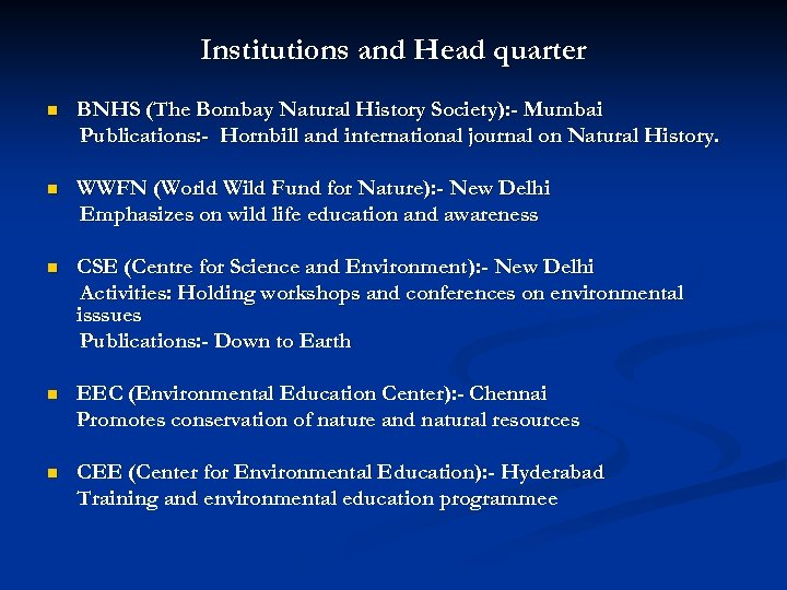 Institutions and Head quarter n BNHS (The Bombay Natural History Society): - Mumbai Publications: