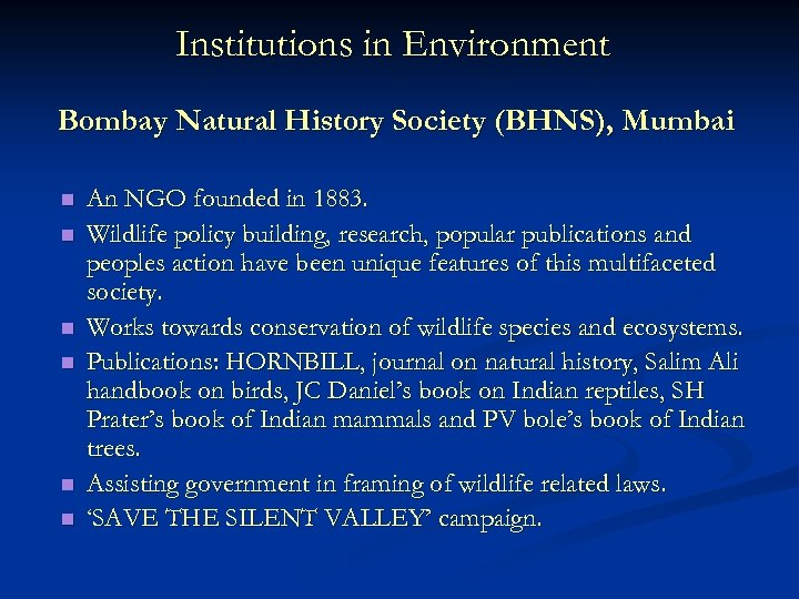 Institutions in Environment Bombay Natural History Society (BHNS), Mumbai n n n An NGO