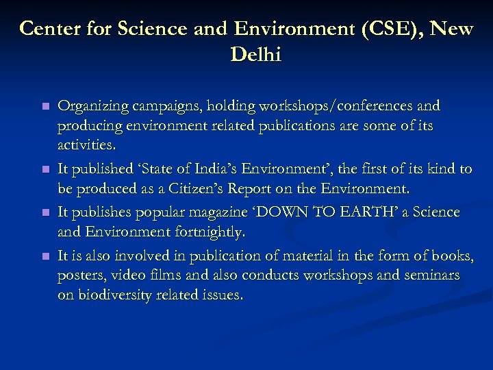 Center for Science and Environment (CSE), New Delhi n n Organizing campaigns, holding workshops/conferences