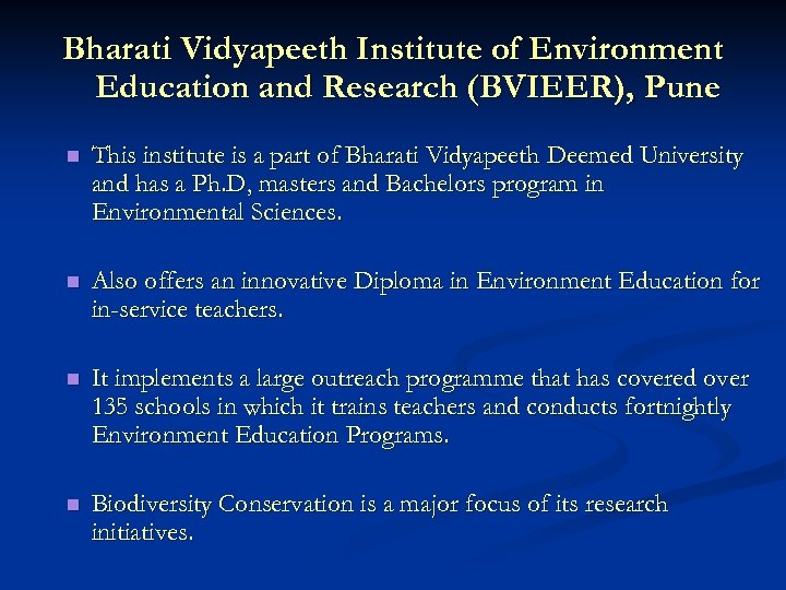 Bharati Vidyapeeth Institute of Environment Education and Research (BVIEER), Pune n This institute is